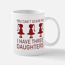 I Have Three Daughters Mug