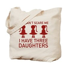 I Have Three Daughters Tote Bag