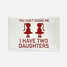 I Have Two Daughters Rectangle Magnet