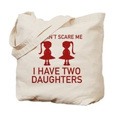 I Have Two Daughters Tote Bag