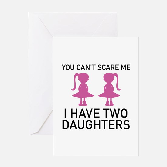 I Have Two Daughters Greeting Card