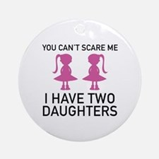 I Have Two Daughters Ornament (Round)