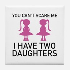 I Have Two Daughters Tile Coaster