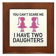 I Have Two Daughters Framed Tile