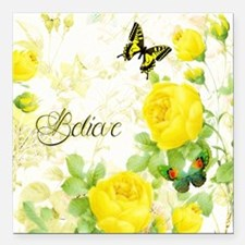 "Believe - yellow roses Square Car Magnet 3"" x 3"""