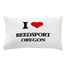 I love Reedsport Oregon Pillow Case