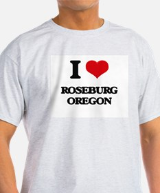 I love Roseburg Oregon T-Shirt