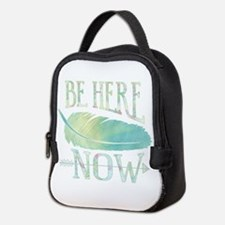 Be Here Now Neoprene Lunch Bag