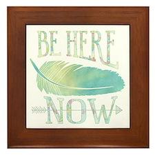 Be Here Now Framed Tile