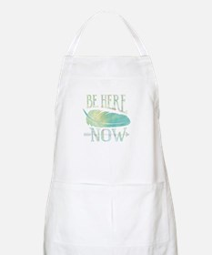 Be Here Now Apron