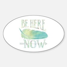 Be Here Now Decal