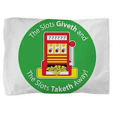 slot_give take.png Pillow Sham