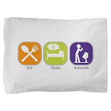 eat_sleep_karaoke.jpg Pillow Sham