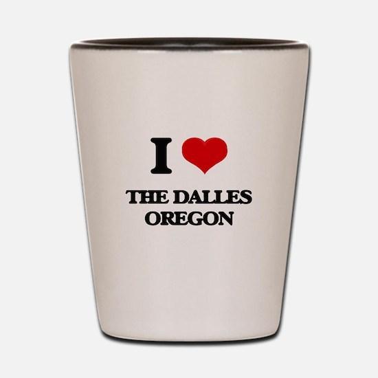 I love The Dalles Oregon Shot Glass