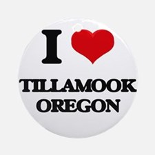 I love Tillamook Oregon Ornament (Round)