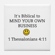 Mind Your Own Business, It's Biblical Tile Coaster