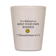 Mind Your Own Business, It's Biblical Shot Glass