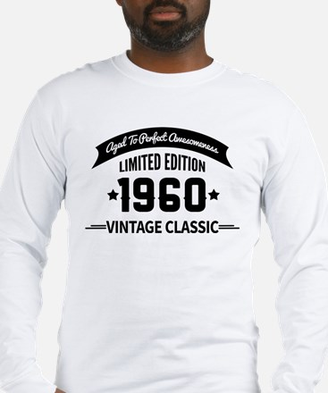 Birthday Born 1960 Aged To Per Long Sleeve T-Shirt