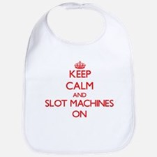 Keep Calm and Slot Machines ON Bib