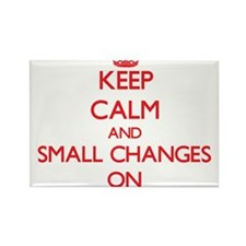 Keep Calm and Small Changes ON Magnets