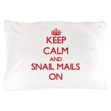 Keep Calm and Snail Mails ON Pillow Case