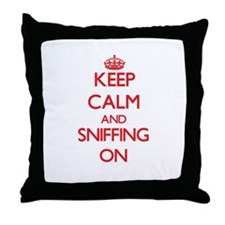 Keep Calm and Sniffing ON Throw Pillow