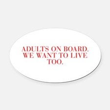 Adults on board We want to live too-Bau red 500 Ov