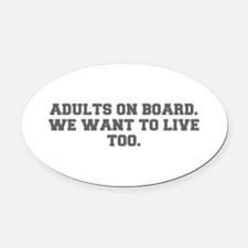 Adults on board We want to live too-Fre gray 600 O
