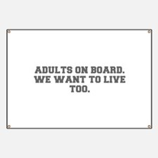 Adults on board We want to live too-Fre gray 600 B