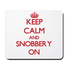 Keep Calm and Snobbery ON Mousepad