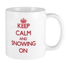 Keep Calm and Snowing ON Mugs