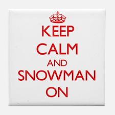 Keep Calm and Snowman ON Tile Coaster