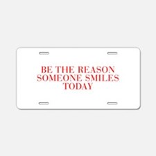 Be the reason someone smiles today-Bau red 500 Alu