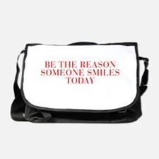 Be the reason someone smiles today-Bau red 500 Mes