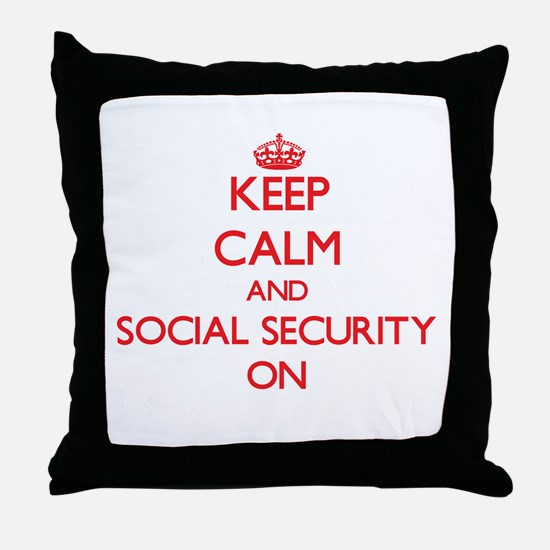 Keep Calm and Social Security ON Throw Pillow