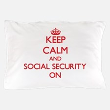 Keep Calm and Social Security ON Pillow Case