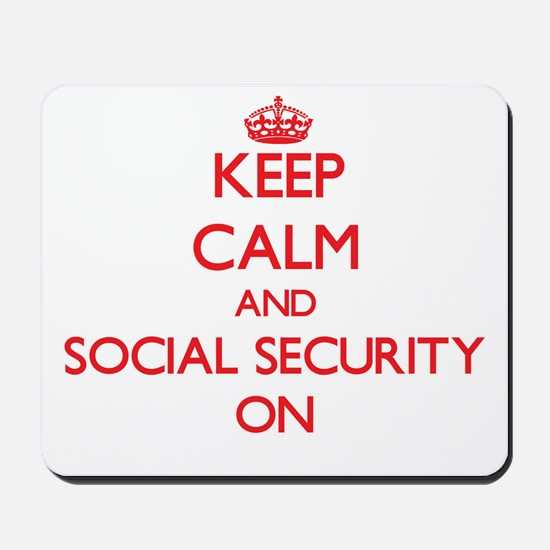 Keep Calm and Social Security ON Mousepad