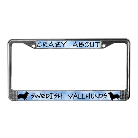 Crazy About Swedish Vallhunds License Plate Frame