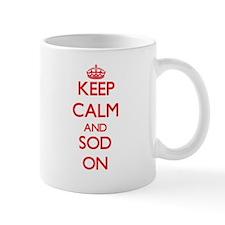 Keep Calm and Sod ON Mugs