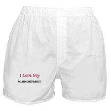 I Love My PALAEOCLIMATOLOGIST Boxer Shorts