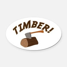 Timber! Oval Car Magnet