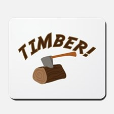 Timber! Mousepad