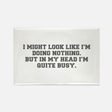 I might look like I m doing nothing But in my head
