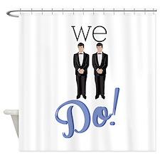We Do! Shower Curtain