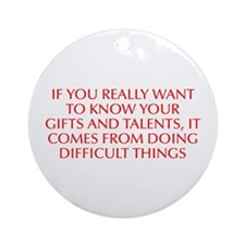 If you really want to know your gifts and talents