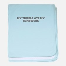 My tribble ate my homework-Fre gray 600 baby blank