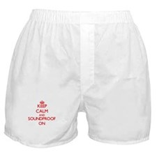Keep Calm and Soundproof ON Boxer Shorts