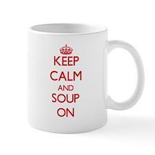 Keep Calm and Soup ON Mugs