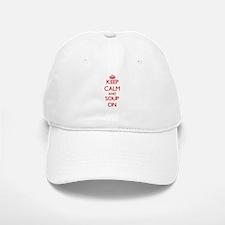 Keep Calm and Soup ON Baseball Baseball Cap