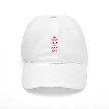 Keep Calm and Soup ON Baseball Cap